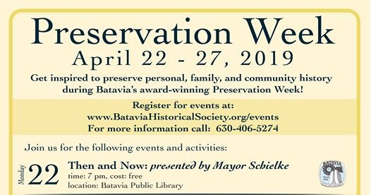Preservation Week Program:  Then & Now by Mayor Schielke on 4/22/19 at 7 p.m.